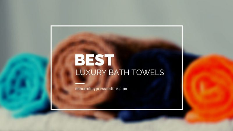 Tips to Consider While Buying the Best Luxury Bath Towels